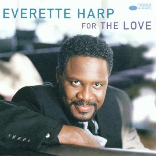 Everette Harp For The Love Feat. Jeff Golub