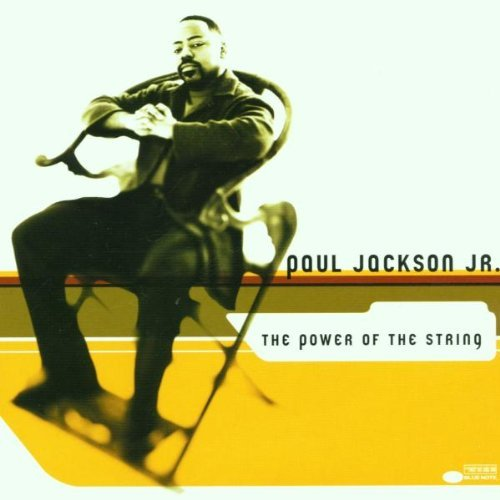 Paul Jackson Jr. Power Of The String
