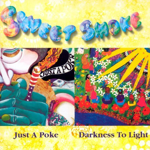Sweet Smoke Just A Poke Darkness To Light 2 On 1