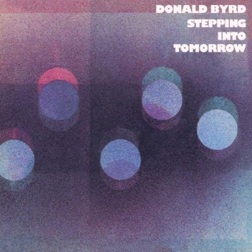 Donald Byrd Stepping Into Tomorrow