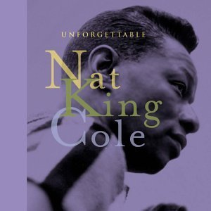 Nat King Cole Unforgettable Nat King Cole Remastered Incl. Booklet