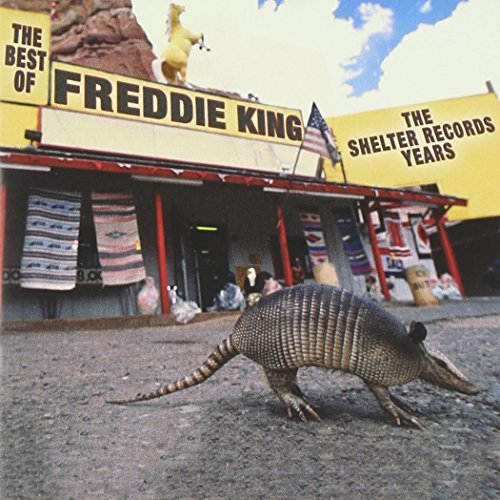 Freddie King Best Of The Shelter Years