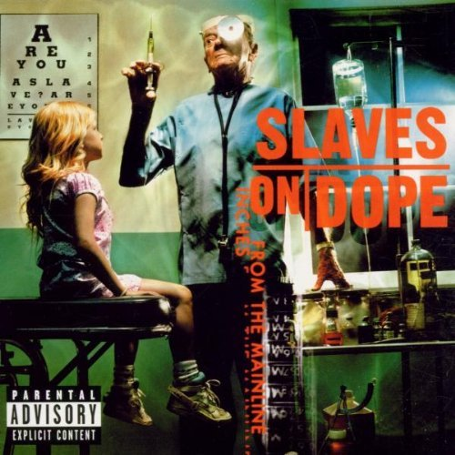 Slaves On Dope Inches From The Mainline Explicit Version