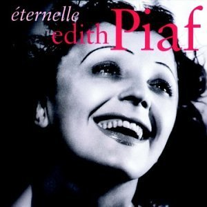 Edith Piaf Eternelle Best Of Edith Piaf