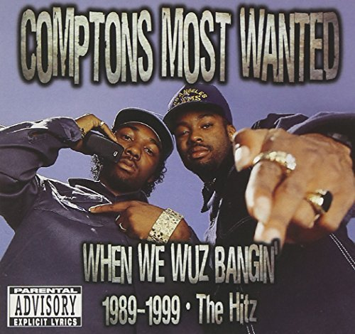 Compton's Most Wanted 1989 99 When We Wuz Bangin' Explicit Version Feat. Mr. Scarface Mc Eiht