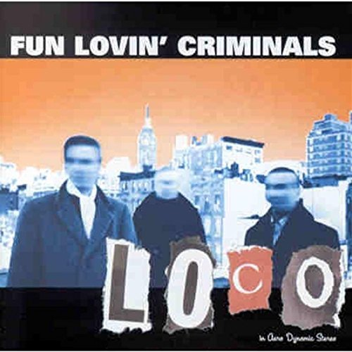Fun Lovin' Criminals Loco Import Eu