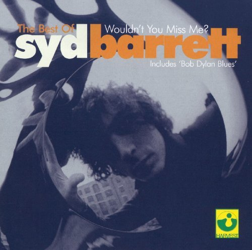 Syd Barrett Best Of Wouldn't You Miss Me?