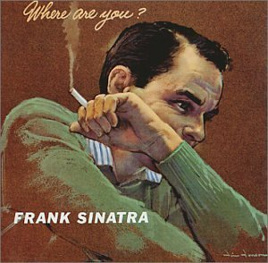 Frank Sinatra Where Are You? Remastered
