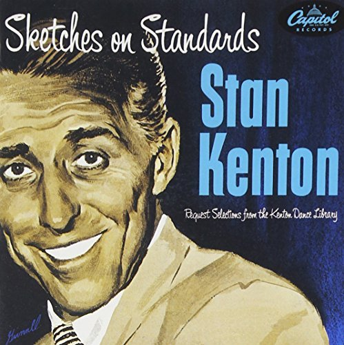 Stan Kenton Sketches On Standards Remastered Incl. Bonus Tracks