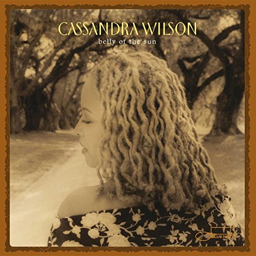 Cassandra Wilson Belly Of The Sun