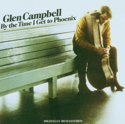 Glen Campbell By The Time I Get To Phoenix Remastered