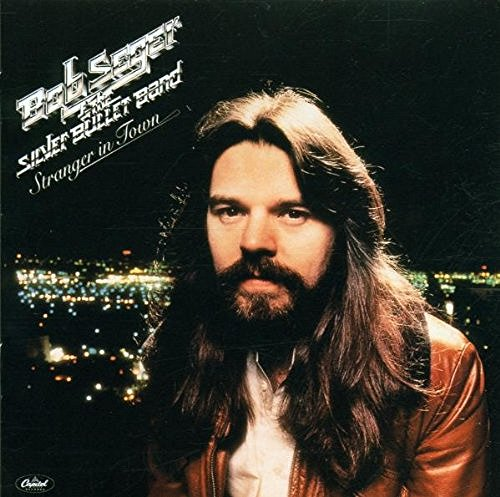 Bob Seger Stranger In Town Remastered Feat. Silver Bullet Band