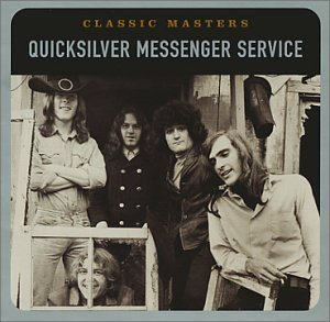 Quicksilver Messenger Service Classic Masters Remastered Classic Masters