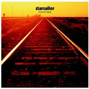 Starsailor Love Is Here