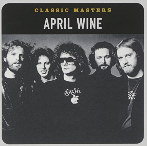 April Wine Classic Masters Remastered Classic Masters