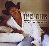 Trace Adkins Comin' On Strong