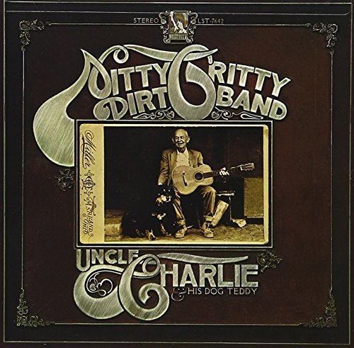 Nitty Gritty Dirt Band Uncle Charlie & His Dog Teddy Incl. Bonus Tracks