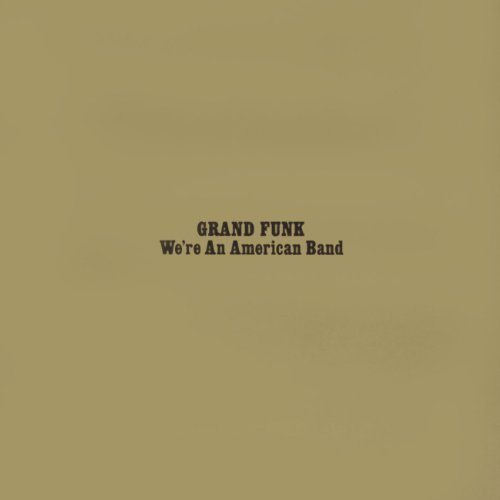Grand Funk Railroad We're An American Band Remastered