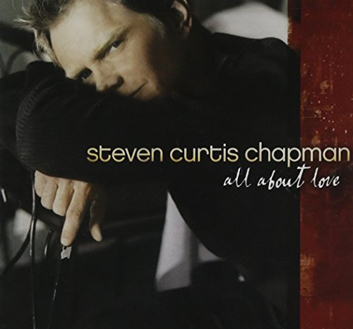 Chapman Steven Curtis All About Love