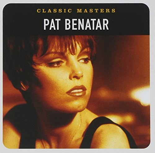 Pat Benatar Classic Masters Remastered Classic Masters