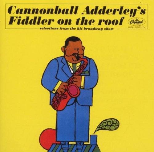 Cannonball Adderley Fiddler On The Roof
