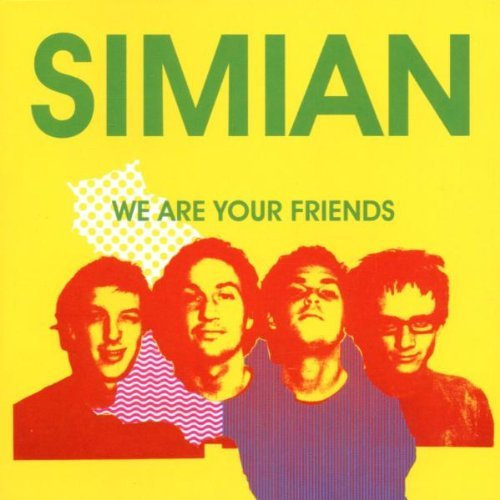 Simian We Are Your Friends