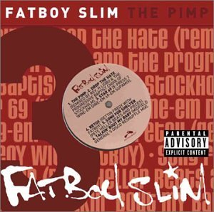Fatboy Slim Pimp Ep Explicit Version