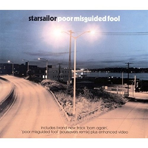 Starsailor Poor Midguided Fool