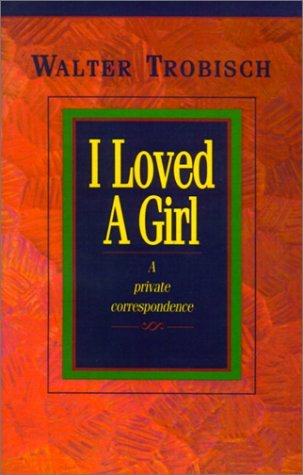 Walter Trobisch I Loved A Girl A Private Correspondence