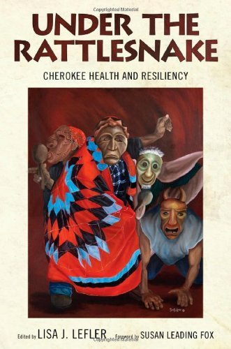 Lisa J. Lefler Under The Rattlesnake Cherokee Health And Resiliency