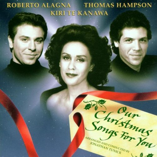 Te Kanawa Alagna Hampson Our Christmas Songs For You Te Kanawa Alagna Hampson