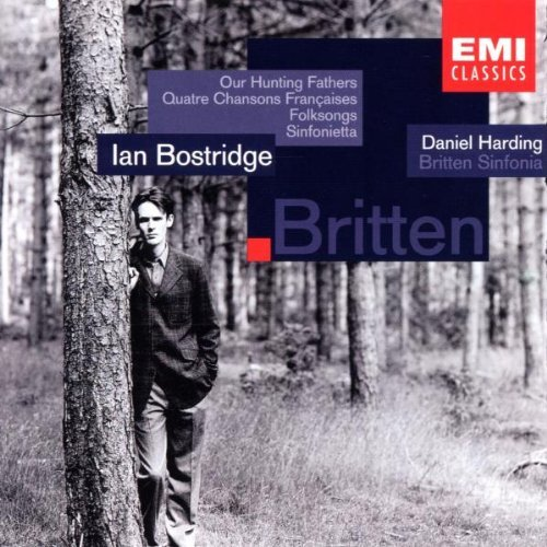 B. Britten Our Hunting Fathers Op. 8 Folk Bostridge*ian (ten) Harding Britten Sinf