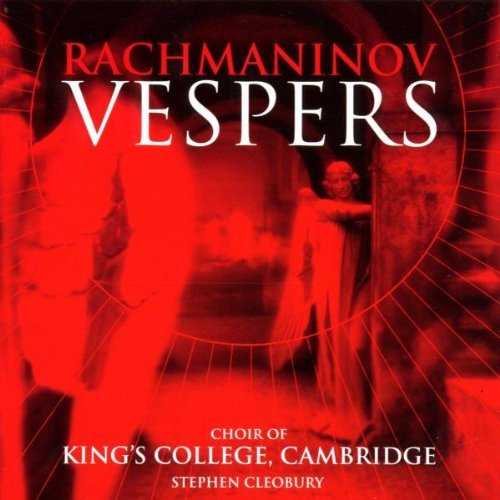 King's College Choir Rachmaninov Vespers Cleobury King's College Choir