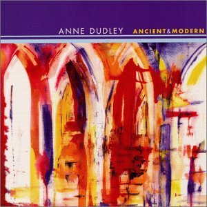 Anne Dudley Ancient & Modern