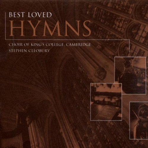 King's College Choir Best Loved Hymns Cleobury King's College Choir