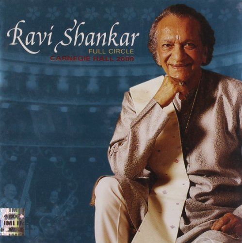Ravi Shankar Full Circle Carnegie Hall 2000 Remastered