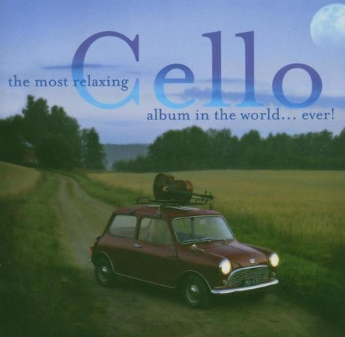 Most Relaxing Cello Album In T Most Relaxing Cello Album Most Relaxing Cello Album