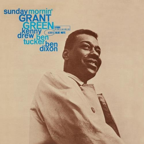 Grant Green Sunday Morning Remastered Incl. Bonus Track Rudy Van Gelder Editions