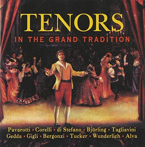 Tenors In The Grand Tradition Tenors In The Grand Tradition Pavarotti Corelli Bjorling +