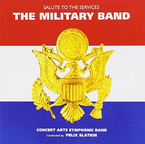Felix Slatkin Military Band Slatkin Concerts Arts Sym Band