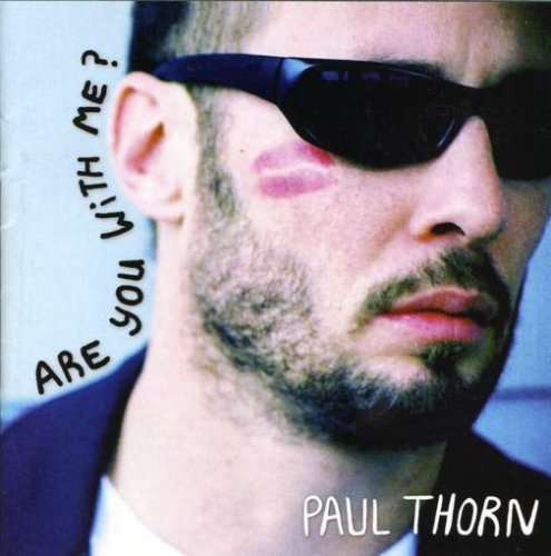 Paul Thorn Are You With Me?