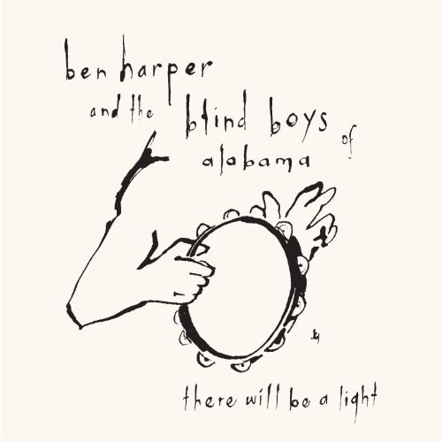Harper Blind Boys Of Alabama There Will Be A Light