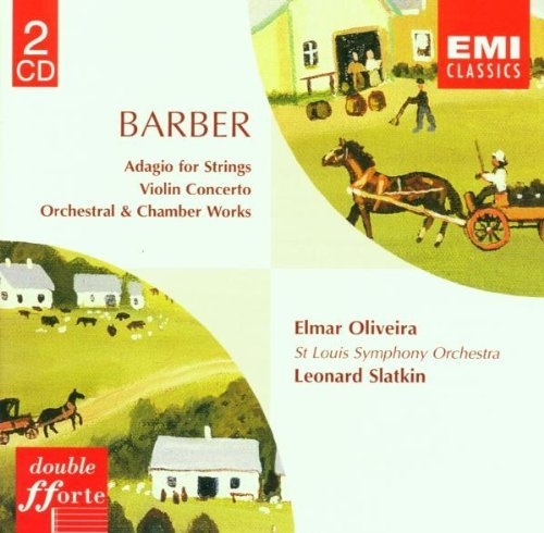 S. Barber Orchestral & Chamber Works Oliviera (vn) Slatkin St. Louis So