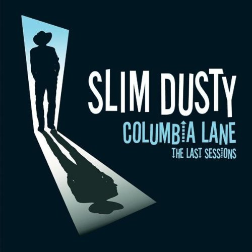 Slim Dusty Columbia Lane Last Sessions Import Aus