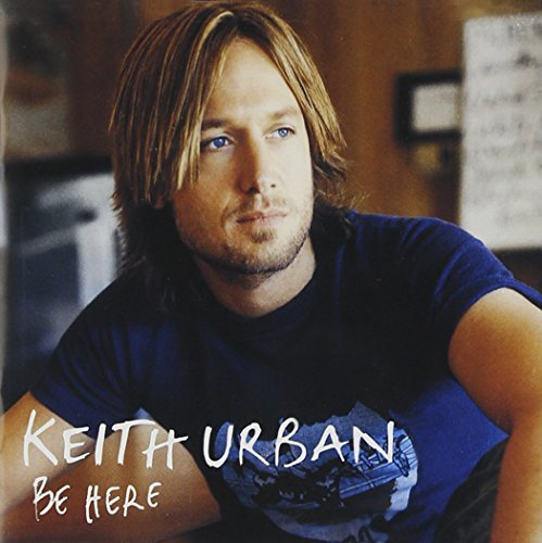 Keith Urban Be Here