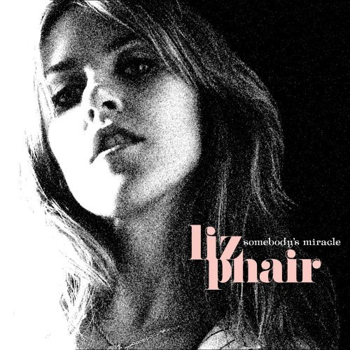 Liz Phair Somebody's Miracle