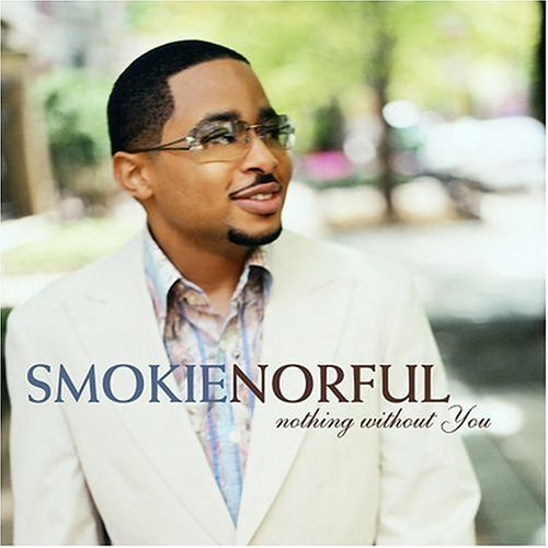 Smokie Norful Nothing Without You Enhanced CD