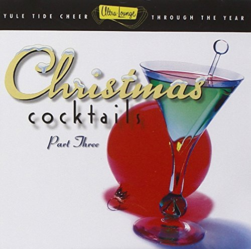 Ultra Lounge Christmas Cocktails Part Three
