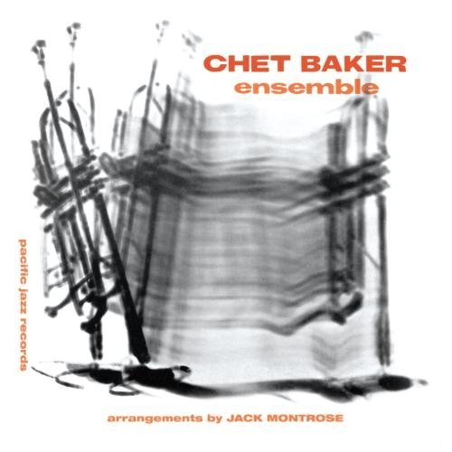 Chet Baker Chet Baker Ensemble Remastered