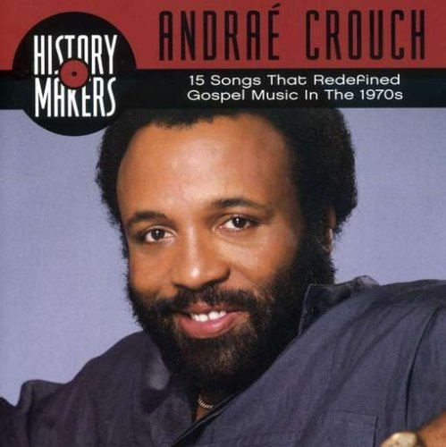 Andrae Crouch Collection History Makers